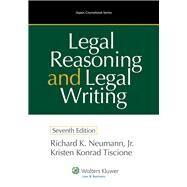 Legal Reasoning and Legal Writing Structure, Strategy, and Style by Neumann Jr., Richard K., 9781454826972