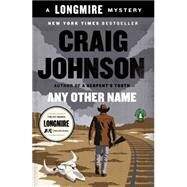 Any Other Name by Johnson, Craig, 9780143126973