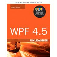WPF 4.5 Unleashed by Nathan, Adam, 9780672336973