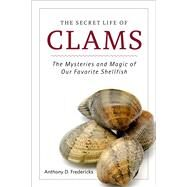 The Secret Life of Clams by Fredericks, Anthony D., 9781629146973