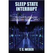 Sleep State Interrupt by Weber, Ted, 9781937276973