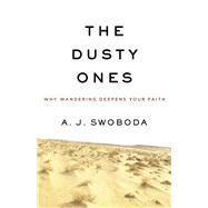 The Dusty Ones by Swoboda, A. J., 9780801016974