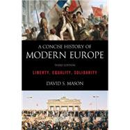 A Concise History of Modern Europe: Liberty, Equality, Solidarity by Mason, David S., 9781442236974