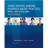 Johns Hopkins Nursing Evidence-Based Practice by Dang, Deborah, Ph.D., R.N.; Dearholt, Sandra L., R.N., 9781940446974