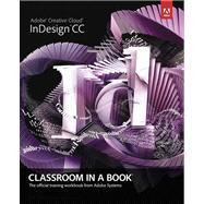 Adobe InDesign CC Classroom in a Book by Adobe Creative Team, 9780321926975