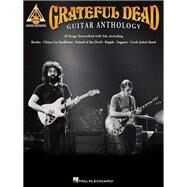 Grateful Dead Guitar Anthology by Grateful Dead (CRT), 9781495006975