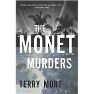 The Monet Murders by Mort, Terry, 9781605986975