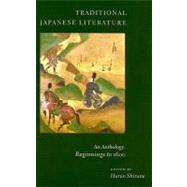 Traditional Japanese Literature: An Anthology, Beginnings to 1600 by Shirane, Haruo, 9780231136976