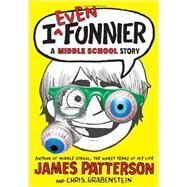 I Even Funnier by Patterson, James; Grabenstein, Chris; Park, Laura, 9780316206976