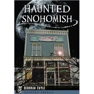 Haunted Snohomish by Cuyle, Deborah, 9781467136976