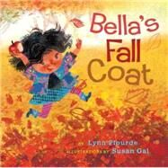 Bella's Fall Coat by Plourde, Lynn; Gal, Susan, 9781484726976