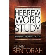 Hebrew Word Study by Bentorah, Chaim, 9781629116976