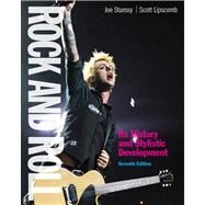 Rock and Roll Its History and Stylistic Development by Stuessy, Joe; Lipscomb, Scott D., 9780205246977
