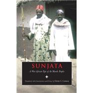 Sunjata : A West African Epic of the Mande Peoples by Conrad, David C.; Conde, Djanka Tassey; Conrad, David C., 9780872206977