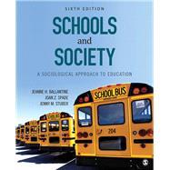 Schools and Society by Ballantine, Jeanne H.; Spade, Joan Z.; Stuber, Jenny M., 9781506346977