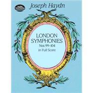 London Symphonies Nos. 99-104 In Full Score by Haydn, Joseph, 9780486406978