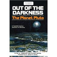 Out of the Darkness The Planet Pluto by Tombaugh, Clyde W.; Moore, Patrick; Christy, Dr. James W., 9780811736978