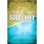 Soulshift: The Measure of a Life Transformed by Deneff, Steve; Drury, David, 9780898276978