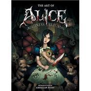 Art of Alice by Kerslake, Ben (ART); Martins, Fellipe (ART); Lei, Hong (ART); Lei, Jin (ART); Melo, Luis (ART), 9781595826978
