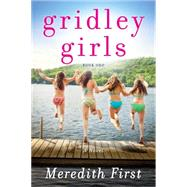 Gridley Girls by First, Meredith, 9781940716978