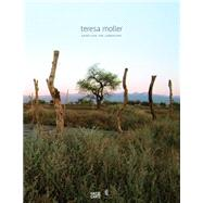 Teresa Moller: Unveiling the Landscape by Martignoni, Jimena; Pearson, Don; Moller, Teresa; van Gessel, Michael; Vicari, Camila, 9783775736978