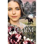 The River Charm by Murrell, Belinda, 9780857986979
