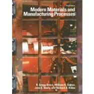 Modern Materials and Manufacturing Processes by Bruce, R. Gregg; Dalton, William K.; Neely, John E.; Kibbe, Richard R., 9780130946980
