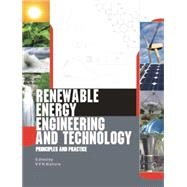 Renewable Energy Engineering and Technology: Principles and Practice by Kishore,V. V. N., 9781138866980