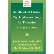 Handbook of Clinical Psychopharmacology for Therapists by Preston, John D.; O'Neal, John H.; Talaga, Mary C., 9781572246980
