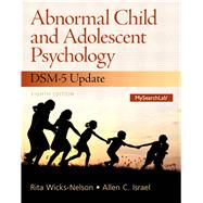 Abnormal Child and Adolescent Psychology by Wicks-Nelson; Rita, 9780133766981
