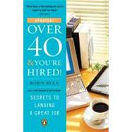 Over 40 and You're Hired! : Secrets to Landing a Great Job by Ryan, Robin (Author), 9780143116981