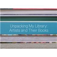Unpacking My Library by Steffens, Jo; Neumann, Matthias; Proust, Marcel (CON), 9780300216981