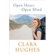 Open Heart, Open Mind by Hughes, Clara, 9781476756981