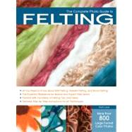 The Complete Photo Guide to Felting by Lane, Ruth, 9781589236981