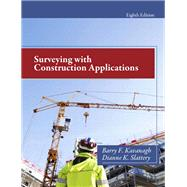 Surveying with Construction Applications by Kavanagh, Barry; Slattery, Diane K., 9780132766982