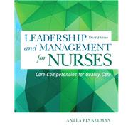Leadership and Management for Nurses Core Competencies for Quality Care by Finkelman, Anita, 9780134056982