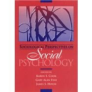 Sociological Perspectives On Social Psychology- (Value Pack w/MyLab Search) by Cook, Karen S.; Fine, Gary Alan; House, James S., 9780205706983