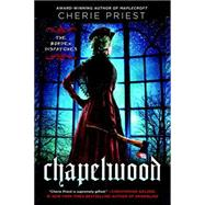 Chapelwood by Priest, Cherie, 9780451466983
