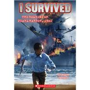I Survived the Bombing of Pearl Harbor, 1941 (I Survived #4) by Tarshis, Lauren, 9780545206983