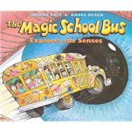 The Magic School Bus Explores the Senses; Explores The Senses by Degen, Bruce, 9780590446983