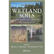 Wetland Soils: Genesis, Hydrology, Landscapes, and Classification, Second Edition by Vepraskas; Michael J., 9781439896983