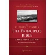 The Charles F. Stanley Life Principles Bible by Thomas Nelson Publishers, 9781418546984