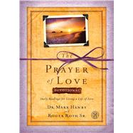 The Prayer of Love Devotional by Hanby, Mark; Roth, Roger, 9781476726984