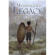 Messenger's Legacy by Brett, Peter V., 9781596066984