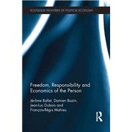 Freedom, Responsibility and Economics of the Person by Ballet; JTr(me, 9780415596985