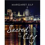 Sacred in the City by Silf, Margaret, 9780745956985