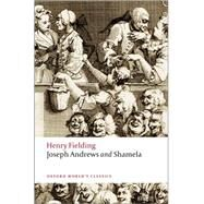 Joseph Andrews and Shamela by Fielding, Henry; Keymer, Thomas, 9780199536986