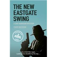 The New Eastgate Swing by Nickson, Chris, 9780750966986