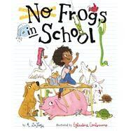 No Frogs in School by LaFaye, A.; Ceulemans, Églantine, 9781454926986