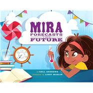 Mira Forecasts the Future by Andrews, Kell; Marlin, Lissy, 9781454916987